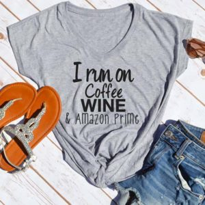 I Run on Coffee Wine & Amazon Prime Women T-Shirts