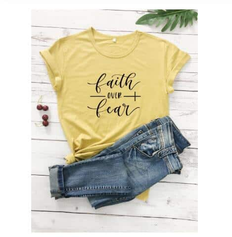 Faith Over Fear Christian T-Shirt 12