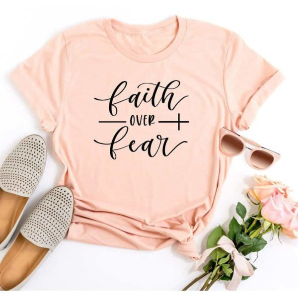 Faith Over Fear Christian T-Shirt 11